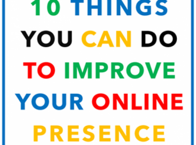 Do You Have an Online Presence? If So, You Can Improve It Right Now