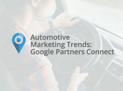 Google Partners Connect: Automotive Marketing Trends
