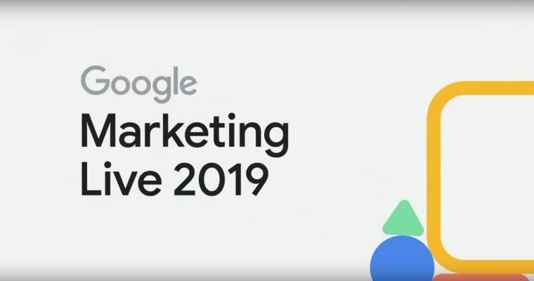 Google Marketing Live 2019 Highlights