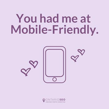 You had me at Mobile-Friendly